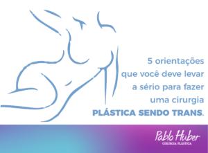 5 orientações para fazer uma cirurgia plástica trans